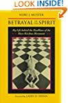 Betrayal of the Spirit: My Life Behin...