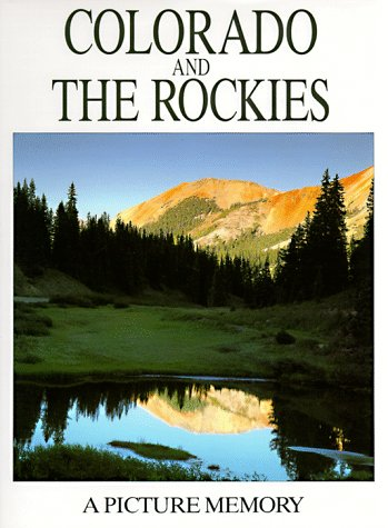 Colorado and the Rockies: Picture Memory, Harris,Bill