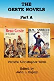 img - for The Geste Novels Part A: Beau Geste, Beau Sabreur (The Collected Novels of P. C. Wren) book / textbook / text book