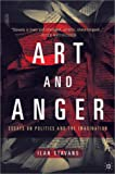 Art and Anger: Essays on Politics and the Imagination (0312240317) by Stavans, Ilan