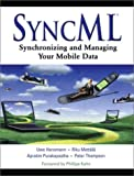 SyncML: Synchronizing and Managing Your Mobile Data (0130093696) by Uwe Hansmann