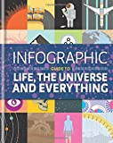 img - for Infographic Guide to Life, the Universe and Everything (Infographic Guides) book / textbook / text book