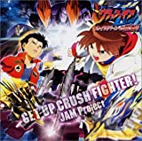 JAM Project「GET UP CRUSH FIGHTER!」
