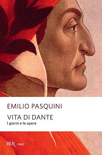 Vita di Dante: I giorni e le opere (Saggi) - Antico Poesia Libri