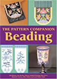 The Pattern Companion: Beading (1402712715) by Benson, Ann