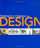 Terence Conran on Design (1840912162) by Conran, Terence