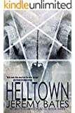 Helltown (A Suspense Horror Thriller & Mystery Novel) (World's Scariest Places Occult & Supernatural Crime Series Book 3)