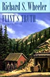 Flint's Truth (0312863675) by Wheeler, Richard S.