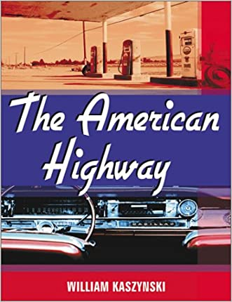 The American Highway: The History and Culture of Roads in the United States