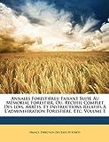 echange, troc  - Annales Forestires: Faisant Suite Au Mmorial Forestier, Ou, Recueil Complet Des Lois, Arrts. Et Instructions Relatifs L'Adminis
