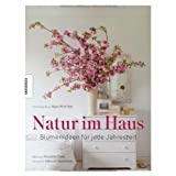 Natur im Haus - Blumenideen fr jede Jahreszeitvon &#34;Ngo Ngoc Mihn&#34;