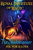 Royal Institute of Magic: The Shadowseeker (Book 2)