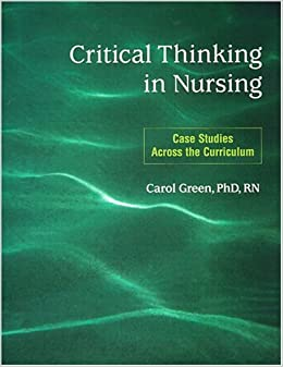 Critical Thinking in Nursing:Case Studies Across the Curriculum