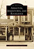 Abington,  Jenkintown,  and  Rockledge   (PA)    (Images  of  America)