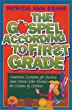 img - for Gospel According to First Grade, The by Patricia Ann Fisher (1995-07-03) book / textbook / text book
