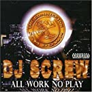 All Work No Play: Screwed