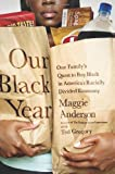 By Maggie Anderson Our Black Year: One Familys Quest to Buy Black in Americas Racially Divided Economy (First Trade Paper Edition) [Paperback]