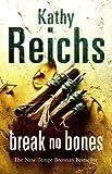Break No Bones Kathy Reichs