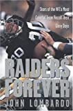 Raiders Forever: Stars of the NFL's Most Colorful Team Recall Their Glory Days (0658000632) by Lombardo, John