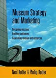 img - for Museum Strategy and Marketing : Designing Missions, Building Audiences, Generating Revenue and Resources book / textbook / text book