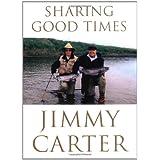 Sharing Good Times ~ Jimmy Carter