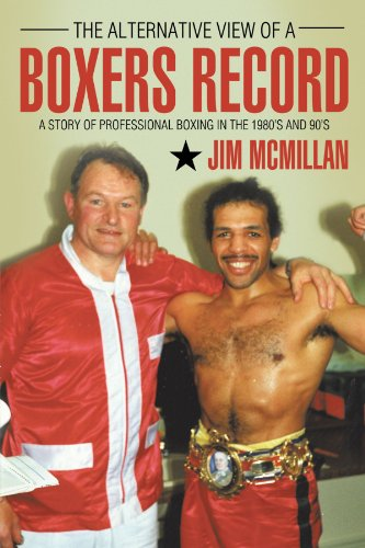 The Alternative View of a Boxers Record: A Story of Professional Boxing in the 1980's and 90's