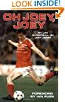 Oh Joey, Joey: My Life in Football