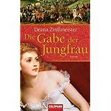 """Die Gabe der Jungfrau: Romanvon """"Deana Zin�meister"""""""