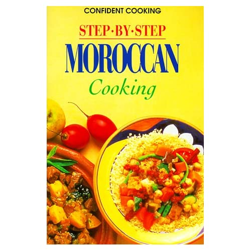 by step moroccan cooking konemann 9783829016124 books
