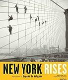 New York Rises: Photographs by Eugene de Salignac [Hardcover]