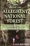 Hiking the Allegheny National Forest: Exploring the Wilderness of Northwestern Pennsylvania