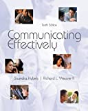 img - for Communicating Effectively 10th (tenth) Edition by Hybels, Saundra, Weaver II, Richard published by McGraw-Hill Humanities/Social Sciences/Languages (2011) book / textbook / text book