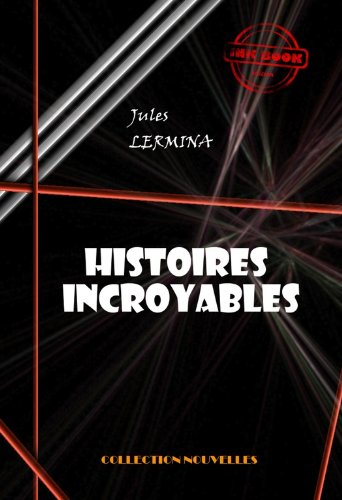 Couverture du livre Histoires incroyables