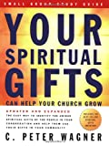 Your Spiritual Gifts Can Help Your Church Grow Small Group Study Guide