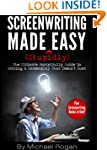 Screenwriting Made (Stupidly) Easy -...