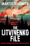 The Litvinenko File by Sixsmith, Martin (2008) Paperback Martin Sixsmith