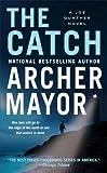 The Catch (A Joe Gunther Mystery) (0312365152) by Mayor, Archer