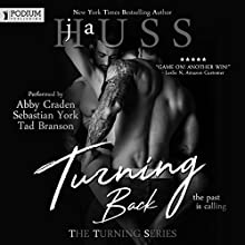 Turning Back: The Turning Series, Book 2 Audiobook by JA Huss Narrated by Abby Craden, Tad Branson, Sebastian York