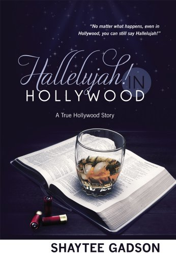 Hallelujah! In Hollywood: A True Hollywood Story