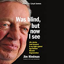 Was Blind, but Now I See (       UNABRIDGED) by Jim Hindman Narrated by Lloyd James