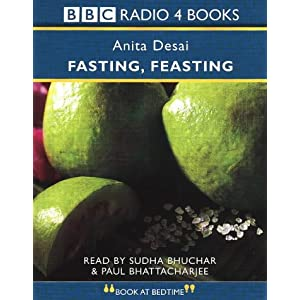 fasting feasting by anita desai Status of women in anita desai's fasting, feasting by – gayatri kaman, vol iii, issue xxxi, august 2017 abstract: from.