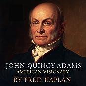 John Quincy Adams: American Visionary | [Fred Kaplan]