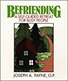 img - for Befriending: A Self-Guided Retreat for Busy People book / textbook / text book