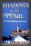 img - for Shadows in the Pearl (An Adventure Spy Thriller) book / textbook / text book