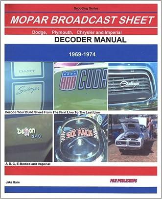 Mopar Broadcast Sheet Decoder Guide 1969-1974 written by Jake Hare