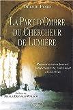La part d'ombre du chercheur de lumiere (French Edition) (2894660758) by Ford, Debbie