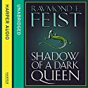 Shadow of a Dark Queen Audiobook by Raymond E. Feist Narrated by Peter Joyce