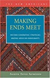 img - for Making Ends Meet: Income-Generating Strategies Among Mexican Immigrants book / textbook / text book