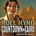 Countdown in Cairo: The Russian Trilogy, Book 3 (       UNABRIDGED) by Noel Hynd Narrated by Dick Hill