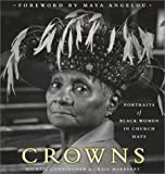 Crowns: Portraits of Black Women in Church Hats